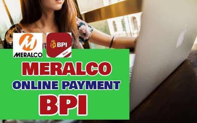 Meralco Online Payment BPI: How to Enroll and Pay in New BPI Online