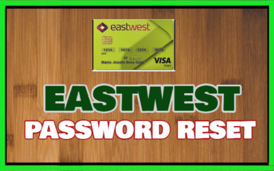 Eastwest Bank Online Savings Account: How to Reset Password