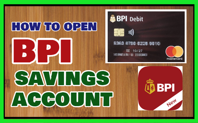 BPI Requirements and Process: How to Open BPI Savings Account?